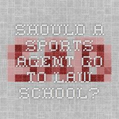 Should a Sports Agent go to Law School?