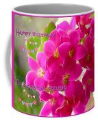 Pink Kalenchoe Birthday Greetings Coffee Mug by Joan-Violet Stretch