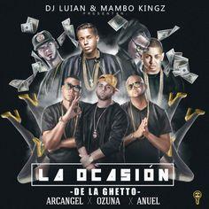 La Ocasion (feat. Arcangel, Ozuna & Anuel Aa), a song by De La Ghetto, Mambo Kingz, DJ Luian, Arcangel, Ozuna, Anuel Aa on Spotify