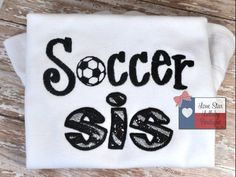 Hey, I found this really awesome Etsy listing at https://www.etsy.com/listing/174220726/soccer-sis-embroidered-shirt-girl-t