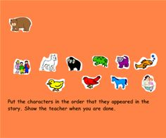 Smartboard: Bear Sequencing Students will put the classic story Brown Bear in proper order.