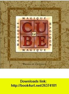Le Cube magique, un jeu psychologique (9782911217944) Annie Gottlieb, Slobodan D. Pesic , ISBN-10: 2911217942  , ISBN-13: 978-2911217944 ,  , tutorials , pdf , ebook , torrent , downloads , rapidshare , filesonic , hotfile , megaupload , fileserve