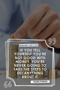 Money Quotes | How you talk to yourself matters in life. It makes the difference between doing what you need to do and not doing anything at all. Therefore, if you tell yourself that you are not good with money, then you will never do the things that actually make you good with money! You won't invest wisely | http://mer-cury.com/quotes/7-money-quotes-that-will-give-you-something-to-think-about/