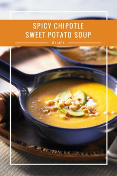 Spicy Chipotle Sweet Potato Soup: A little sweet and a touch of heat is in this fall soup. Try this recipe with butternut squash instead of sweet potatoes too.
