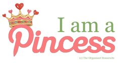 I am a Pincess - a Pinterest Pincess