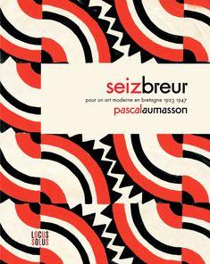 Livre paru chez Locus Solus sur le mouvement artistique breton Ar Seiz Breur.