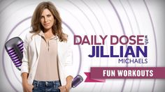 Fun Workouts ⎢Daily Dose With Jillian Michaels   Everyday Health -- This Link Brings You To All Of Her Workout Videos On Youtube