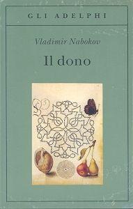 Scopri la trama e le recensioni presenti su Anobii di Il dono scritto da Vladimir Nabokov, pubblicato da Adelphi (Gli Adelphi,124) in formato Paperback
