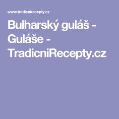 Bulharský guláš - Guláše - TradicniRecepty.cz