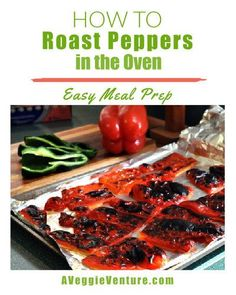 How to Roast Peppers in the Oven, tips Gluten Free Recipes, Vegan Recipes, Easy Recipes, Easy Meal Prep, Easy Meals, Oven Roasted Peppers, Different Vegetables, Weight Watchers Meals, Stuffed Green Peppers