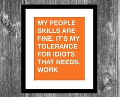 Motivational art print - 8 x 10 funny art poster - college, dorm room art - People Skills - sarcastic quote. $10.00, via Etsy.
