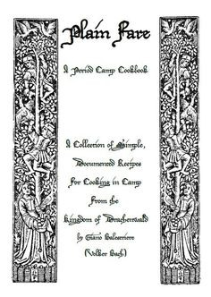 Plain Fare A Period Camp Cookbook A Collection of Simple, Documented Recipes For Cooking in Camp From the Kingdom of Drachenwald by Giano Balestriere (Volker Bach)