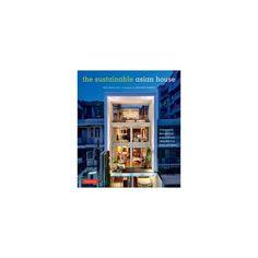 Sustainable Asian House : Thailand, Malaysia, Singapore, Indonesia, Philippines (Hardcover) (Paul
