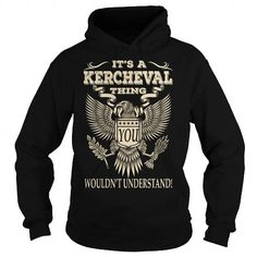 Its a KERCHEVAL Thing You Wouldnt Understand Last Name T-Shirt
