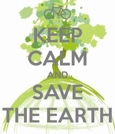 KEEP CALM AND SAVE THE EARTH. Another original poster design created with the Keep Calm-o-matic. Buy this design or create your own original Keep Calm design now. Save Mother Earth, Save Our Earth, Love The Earth, Save The Planet, Mother Nature, Keep Calm Meme, Keep Calm Signs, Keep Calm Quotes, Keep Calm Posters
