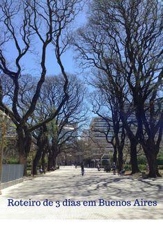Roteiro de 3 dias em Buenos Aires | Destinos Por Onde Andei...