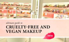 Complete guide to cruelty-free makeup brands with vegan options! Includes everything from high-end to drugstore, as well as top picks from each brand.
