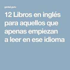 12Libros eninglés para aquellos que apenas empiezan aleer enese idioma