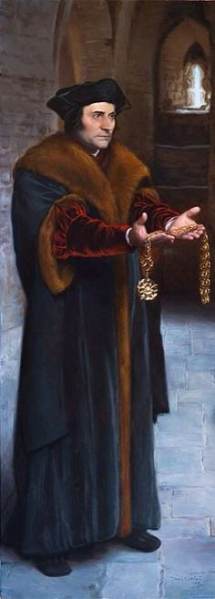 """I do not care very much what men say of me, provided that God approves of me."" ~ St. Thomas More"