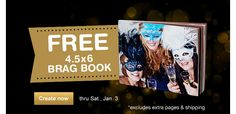 FREE 4.5x6 Brag Book thru Sat., Jan. 3. Create now. Excludes shipping and extra pages.