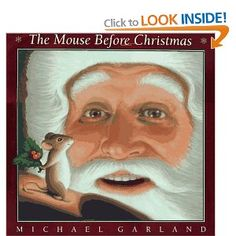 The Mouse Before Christmas by Michael Garland. In a story patterned after Moore's classic, a mouse is taken on the ride of his life after he sneaks a peek inside Santa's sack. Christmas Books, Kids Christmas, Christmas Crafts, Mentor Texts, The Night Before Christmas, Elementary Music, I Love Books, Kid Books, Read Aloud