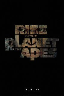 RISE OF THE PLANET OF THE APES.  Director: Rupert Wyatt.  Cast: James Franco, Andy Serkis and Freida Pinto