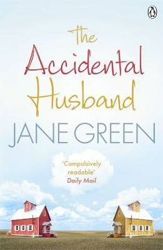 The Accidental Husband, Jane Green. Devoured this, love her books. Must be almost time to re-read Jemima J...