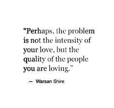 Love ~ Perhaps it's the quality of people