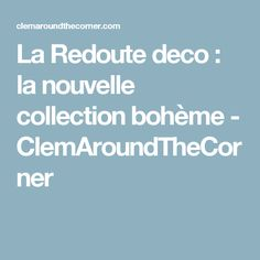 La Redoute deco : la nouvelle collection bohème - ClemAroundTheCorner