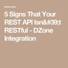 5 Signs That Your REST API Isn't RESTful - DZone Integration