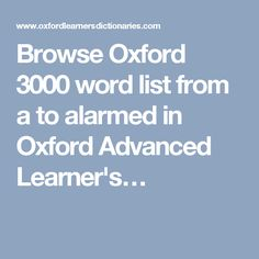 Browse Oxford 3000 word list from a to alarmed in Oxford Advanced Learner's…