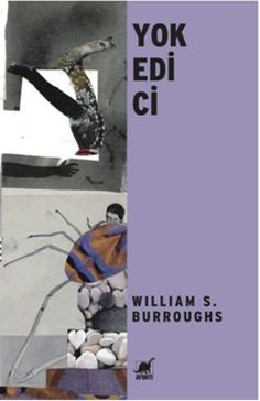William S. Burroughs, Yok Edici adlı romanında şiddetin anatomisini ve uygarlığın kirli haritasını çıkarıyor. www.idefix.com/kitap/yok-edici-william-s-burroughs/tanim.asp?sid=XH50F2H90E5EGK37B03P