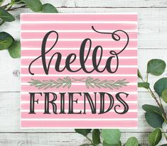 Hello Friends Sign, Everyday Signs, Shelf Signs, Wreath Sign, Craft Embellishment