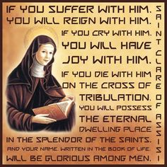 If you suffer with Him, you will reign with him. -St Clare of Assisi Suffering Quotes, Clare Of Assisi, Learning To Pray, St Clare's, Strong Faith, Christian Love, Les Religions, Catholic Quotes, Religious Quotes