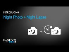 GoPro HERO4: Introducing Night Photo + Night Lapse - YouTube