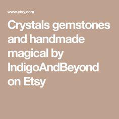 Crystals gemstones and handmade magical by IndigoAndBeyond on Etsy