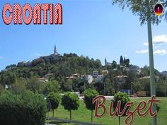 Buzet is a Croatian town located in the heart of the northern part of Istria, near the border with Slovenia and Italy, well connected to all parts of Europe and Croatia Blessed Virgin Mary, Medieval Town, Central Europe, Folk Music, Saint George, In The Heart, Slovenia, Croatia, Places To Travel