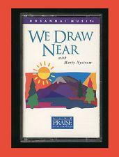 Hosanna Music - We Draw Near  Praise & Worship 1996 (Cassette Tape) CCM OOP