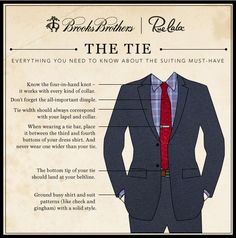 It takes more than just to know how to knot a tie. Here is some further information