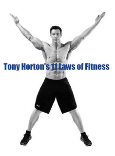 tony horton 11 laws The man is 55 Hope I'm even half that fit when I'm his age Fitness Goals, Fitness Tips, Health Fitness, Extreme Fitness, Extreme Workouts, Fun Workouts, 10 Minute Trainer, Tony Horton, Body To Body