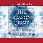Today's Audible Daily Deal is The Reason I Jump: The Inner Voice of a Thirteen-Year-Old Boy with Autism by Ka Yoshida and David Mitchell, read by Tom Picasso [Recorded Books].