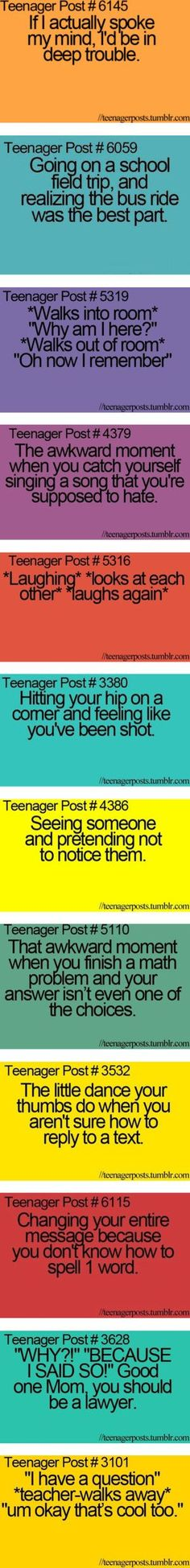 Ahhhhh hate to break it to you... but this doesn't end when you are no longer a teenager.... Sorry:
