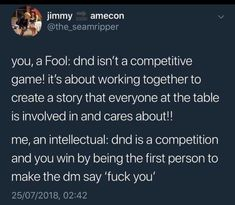 Post with 2990 votes and 138629 views. Tagged with funny, memes, dnd; Cake day DND dump (mostly) Tumblr Funny, Funny Memes, Hilarious, Funny Tweets, Mbti, Dnd Stories, Dungeons And Dragons Memes, Dnd Funny, Dragon Memes