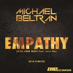 Michael Beltran - Empathy (Open Your Mind) [feat. Aeon Flux & Emma Lock] (Alvar & Millas 2014 Vocal Remix) - http://dirtydutchhouse.com/album/michael-beltran-empathy-open-mind-feat-aeon-flux-emma-lock-alvar-millas-2014-vocal-remix/
