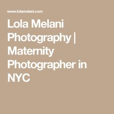 Lola Melani Photography | Maternity Photographer in NYC