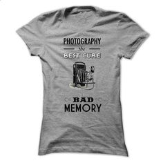 Photography the best cure for a bad memory - #designer hoodies #white hoodies. BUY NOW => https://www.sunfrog.com/Hobby/Photography-the-best-cure-for-a-bad-memory-Ladies.html?id=60505