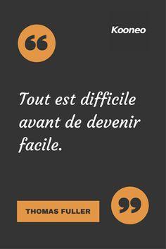 [CITATIONS] Tout est difficile avant de devenir facile. THOMAS FULLER #Ecommerce #Motivation #Kooneo #ThomasFuller : www.kooneo.com