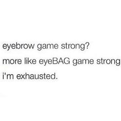 My eyebag game strong 😅 Wtf Funny, Hilarious, Eyebrow Game, Bags Game, Shopping Quotes, Totally Me, Story Of My Life, True Stories, Insta Like