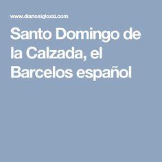 Santo Domingo de la Calzada, el Barcelos español