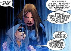 """""""Do I have to choose? I would much rather we were all together."""" -- Damian Wayne <3"""